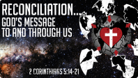 Reconciliation... God's Message To and Through Us