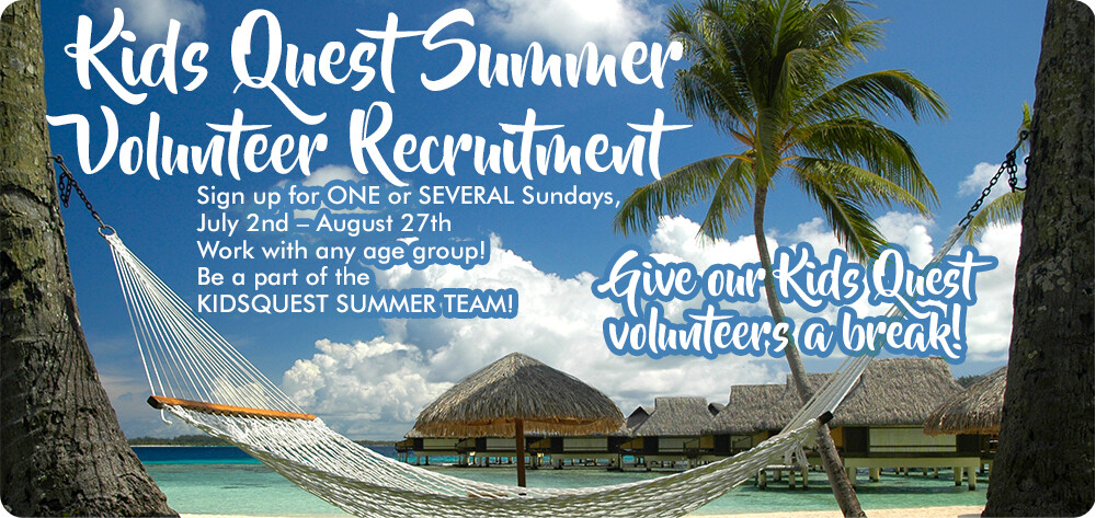 KidsQuest Summer Volunteer Recruitment
