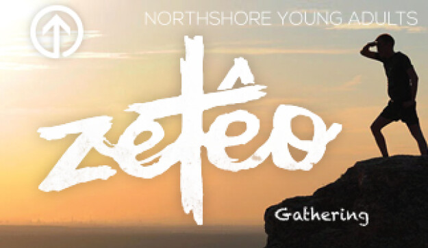 Zetêo - Northshore Young Adults gathering