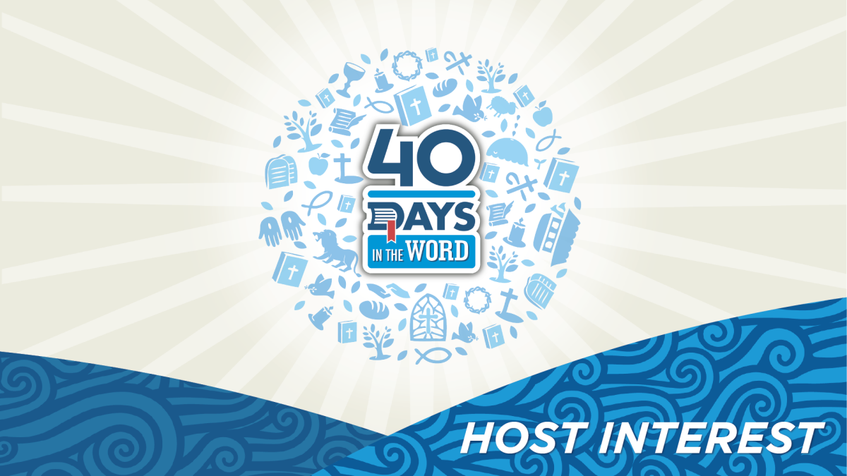40 Day in the WORD Host Interest