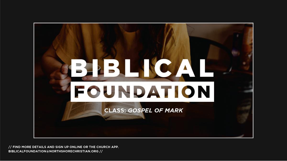 Biblical Foundation: The Gospel of Mark