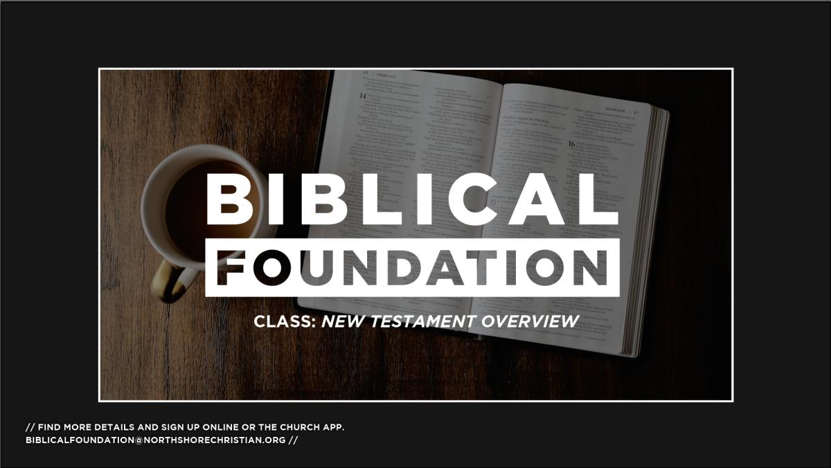 Biblical Foundation: New Testament Overview